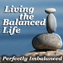 Living the Balanced Life
